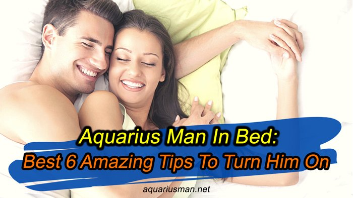 aquarius man in bed