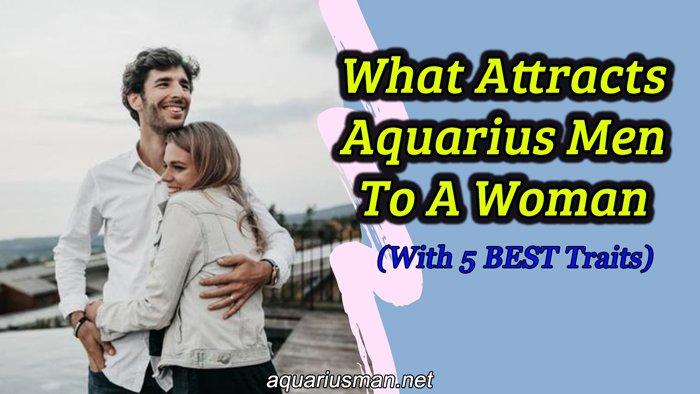 best qualities to draw an aquarius man