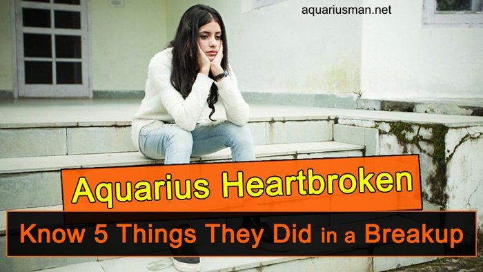Aquarius Heartbroken: Know 5 Things They Did in a Breakup