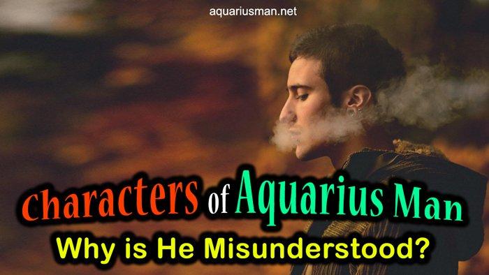 reasons aquarius man misunderstood
