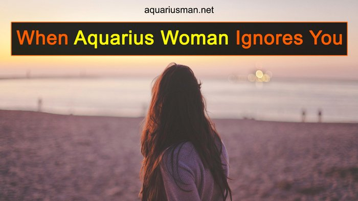 When Aquarius Woman Ignores You (with Top 5 Reasons)