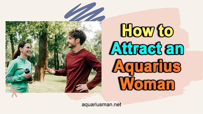 attracting aquarius woman