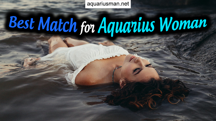 finding the best match for aquarius -woman